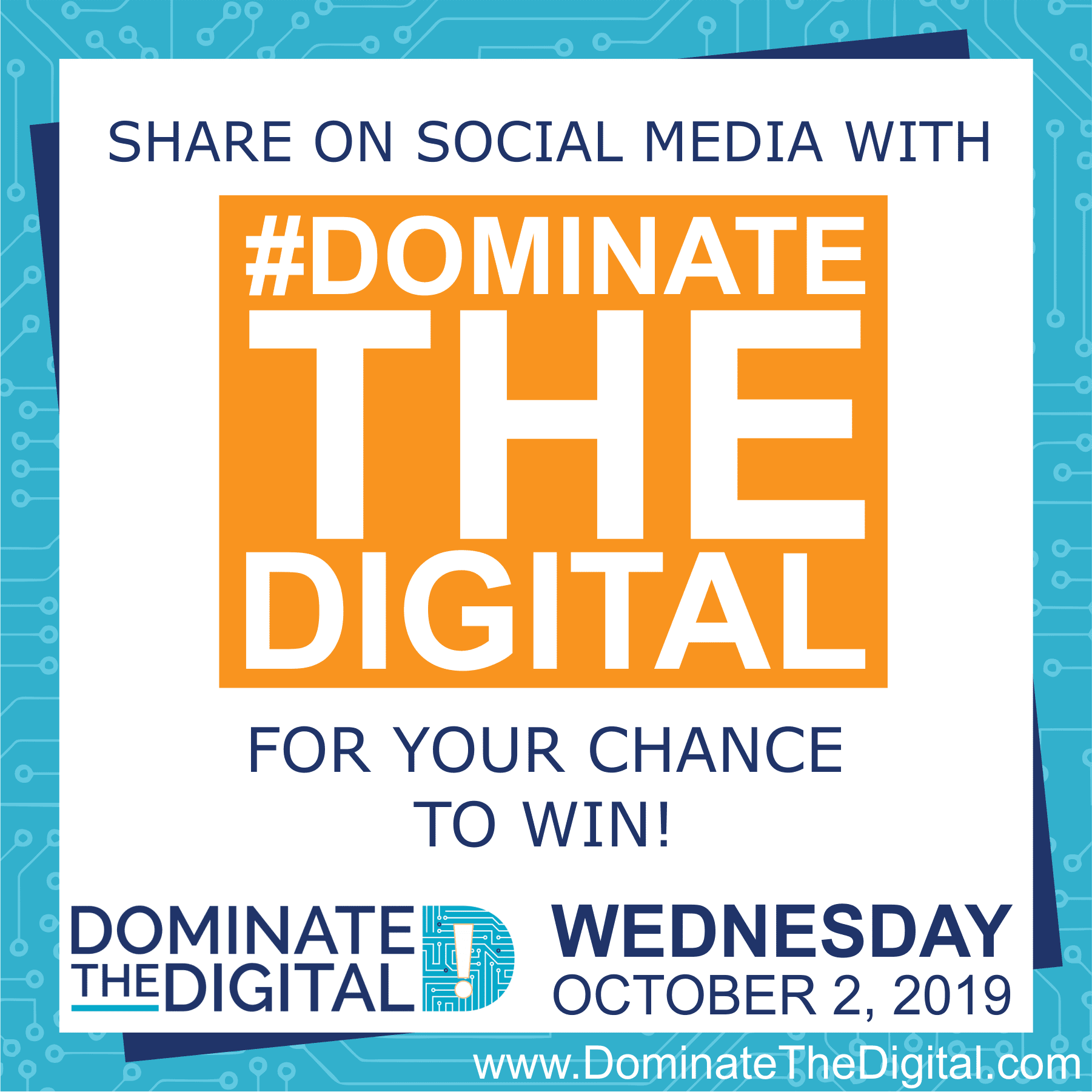Share on Social Media with #DominateTheDigital for your Chance to Win!